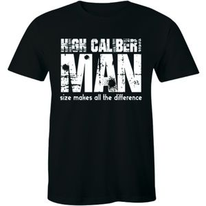 High Caliber Man Makes All The Difference T-shirt